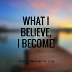 "Today's mantra…""What I believe"