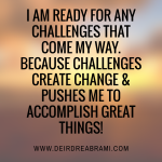 I am ready for any challenges…