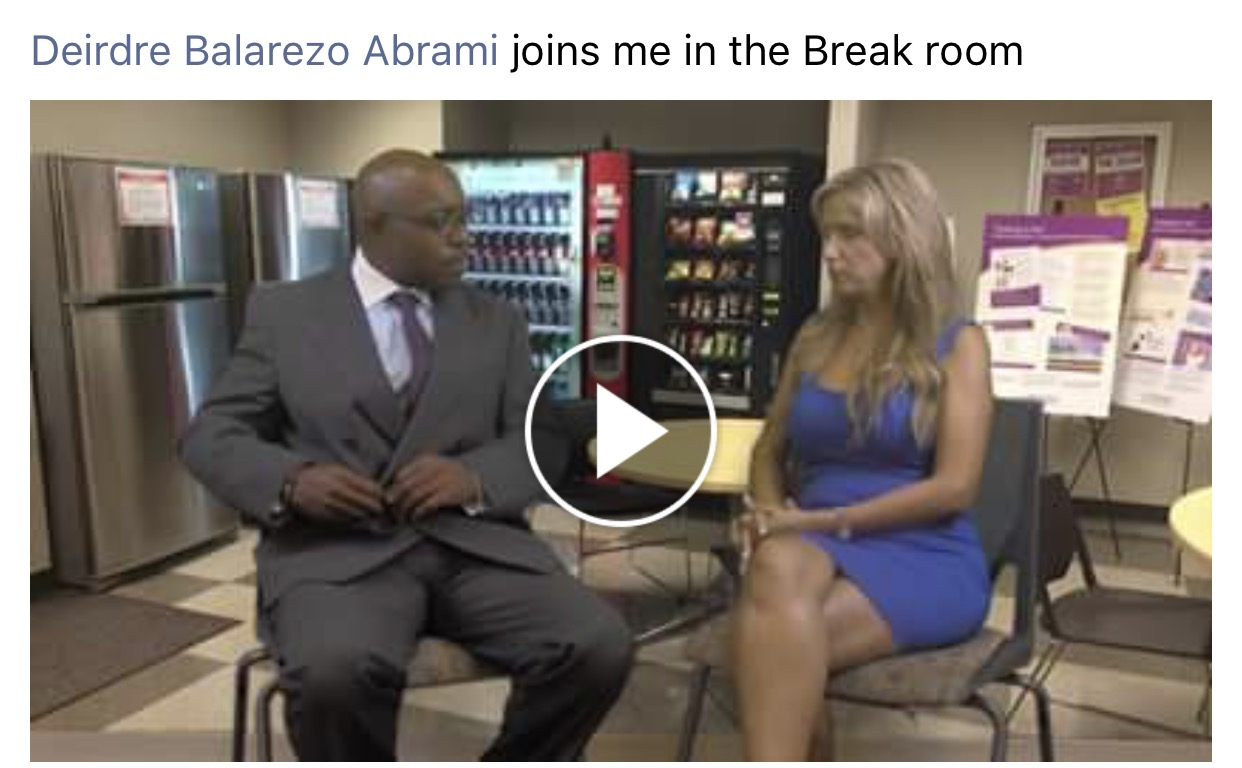 Watch Deirdre Abrami in the Break Room..